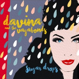 DAVINA AND THE VAGABONDS - Sugar Drops cover