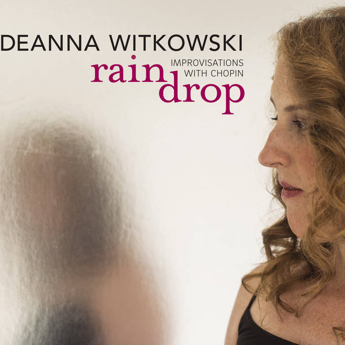DEANNA WITKOWSKI - Raindrop : Improvisations with Chopin cover