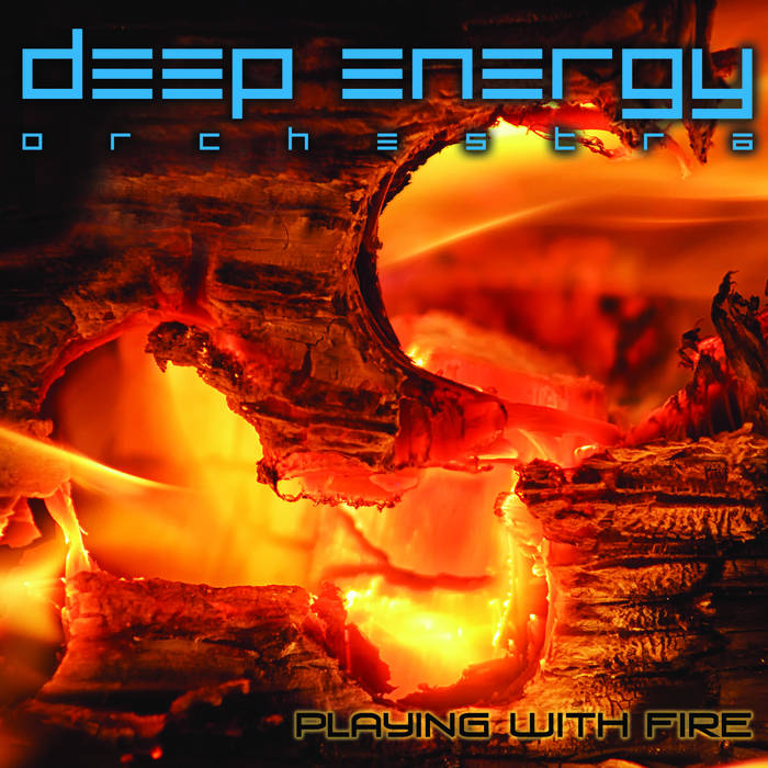 DEEP ENERGY ORCHESTRA - Playing With Fire cover