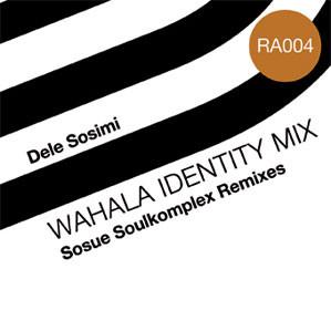 DELE SOSIMI - Wahala Identity Mix (Sosue Soulkomplex Remixes) cover