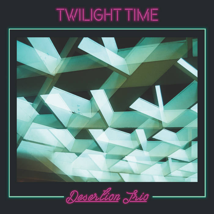 DESERTION TRIO - Twilight Time cover