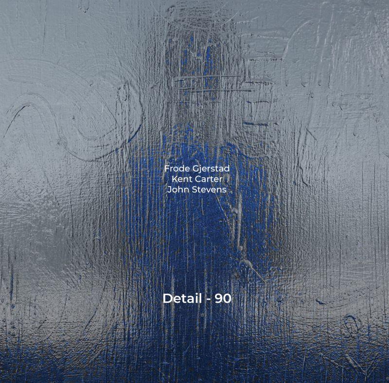 DETAIL - Frode Gjerstad / Kent Carter / John Stevens : Detail-90 cover