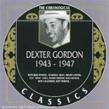 DEXTER GORDON - The Chronological Classics: Dexter Gordon 1943-1947 cover