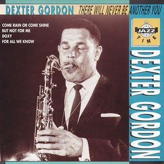 DEXTER GORDON - There Will Never Be Another You cover