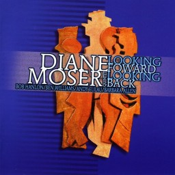 DIANE MOSER - Looking Forward, Looking Back cover