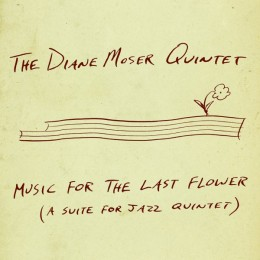 DIANE MOSER - Music for the Last Flower cover