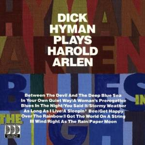 DICK HYMAN - Hyman / Arlen  : Blues In The Night (Dick Hyman Plays Harold Arlen) cover
