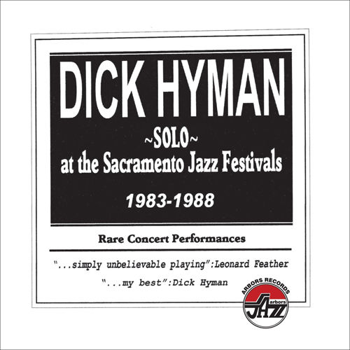 DICK HYMAN - Solo - At The Sacramento Jazz Festivals 1983-88 cover