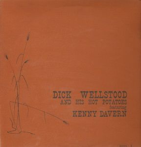 DICK WELLSTOOD - And His Hot Potatoes Featuring Kenny Davern cover