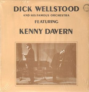 DICK WELLSTOOD - Dick Wellstood And His Famous Orchestra Featuring Kenny Davern cover