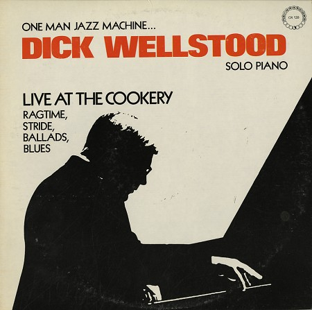 DICK WELLSTOOD - Live At The Cookery cover
