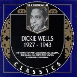 DICKIE WELLS - The Chronological Classics: Dickie Wells 1927-1943 cover