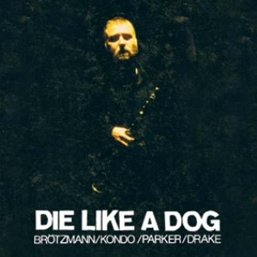DIE LIKE A DOG QUARTET - The Complete FMP Recordings cover