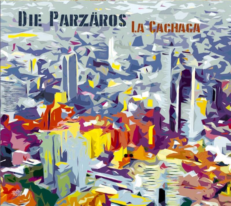 DIE PARZÄROS - La Cachaca cover