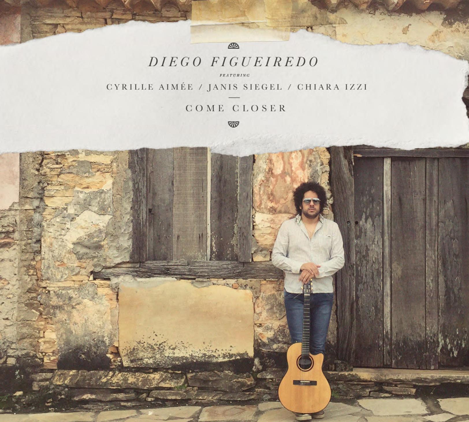 DIEGO FIGUEIREDO - Come Closer cover