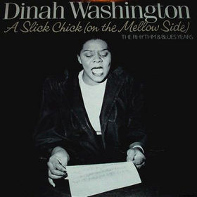 DINAH WASHINGTON - A Slick Chick (On the Mellow Side) cover
