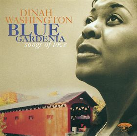 DINAH WASHINGTON - Blue Gardenia - Songs of Love cover