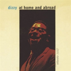 DIZZY GILLESPIE - Dizzy At Home And Abroad cover