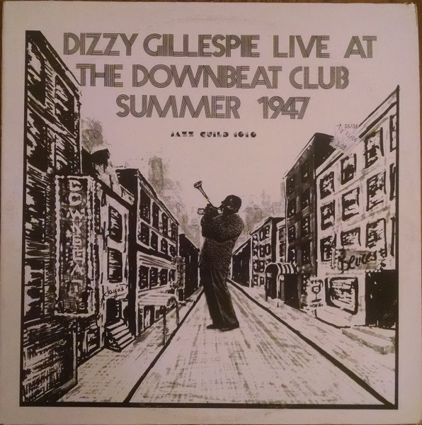 DIZZY GILLESPIE - Live At The Downbeat Club Summer 1947 cover