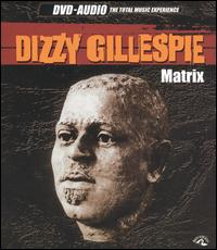 DIZZY GILLESPIE - Matrix: The Perception Sessions cover