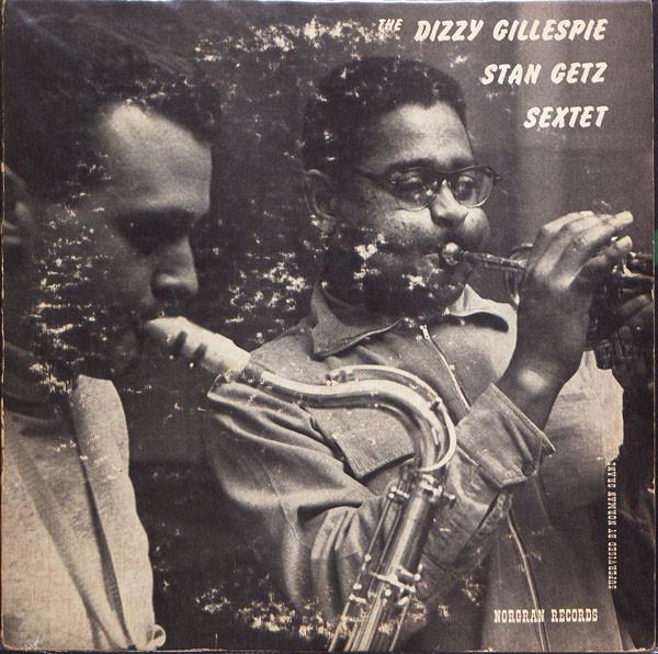 DIZZY GILLESPIE - The Dizzy Gillespie - Stan Getz Sextet cover
