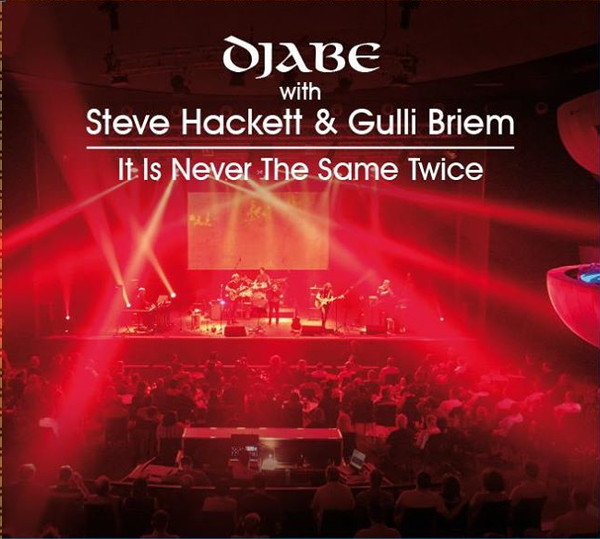 DJABE - Djabe With Steve Hackett & Gulli Briem ‎: It Is Never The Same Twice cover