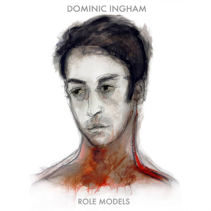 DOMINIC INGHAM - Role Models cover