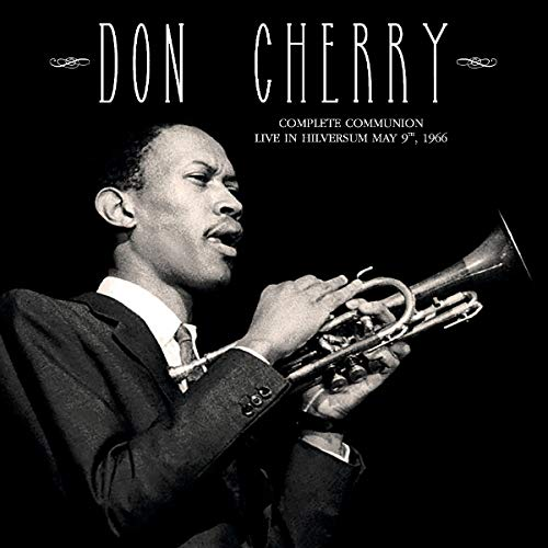 DON CHERRY - Complete Communion : Live in Hilversum May 9, 1966 cover