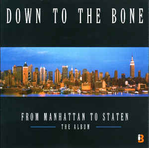 DOWN TO THE BONE - From Manhattan to Staten cover