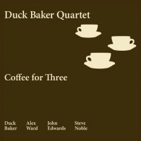 DUCK BAKER - Duck Baker, Alex Ward, John Edwards, Steve Noble : Coffee For Three cover