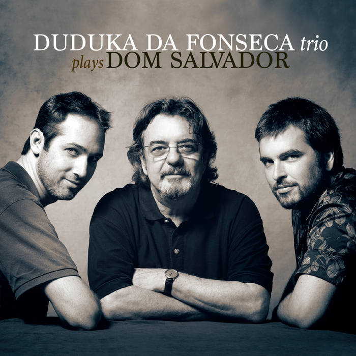 DUDUKA DA FONSECA - Plays Dom Salvador cover