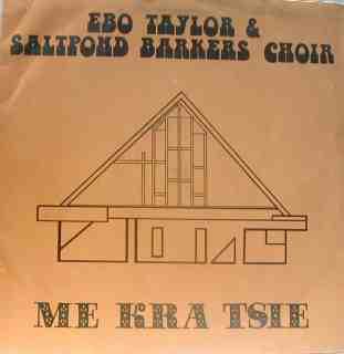 EBO TAYLOR - Ebo Taylor & Saltpond Barkers Choir : Me Kra Tsie cover