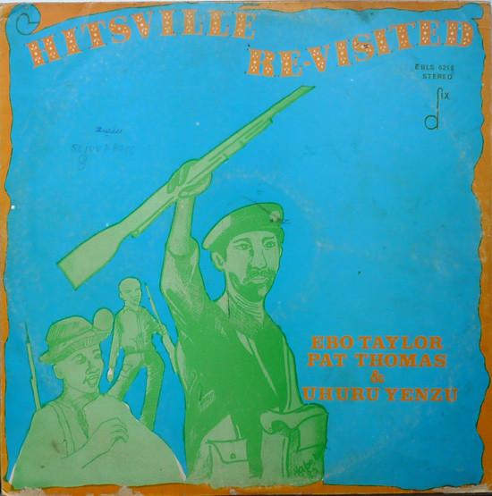 EBO TAYLOR - Ebo Taylor, Pat Thomas & Uhuru Yenzu : Hitsville Re-Visited cover