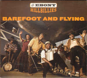 EBONY HILLBILLIES - Barefoot And Flying cover