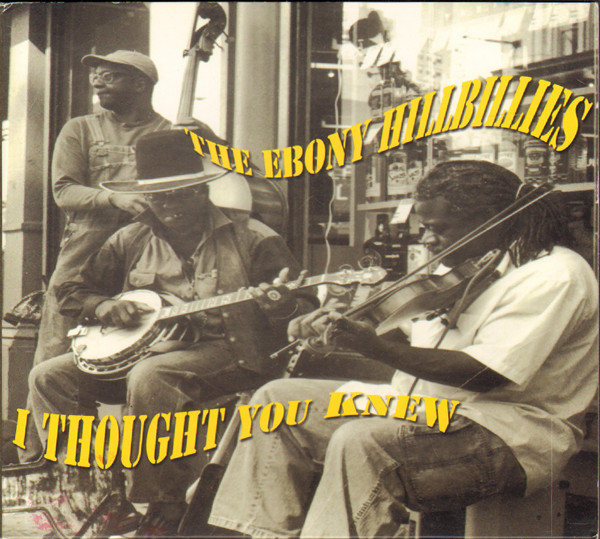 EBONY HILLBILLIES - I Thought You Knew cover