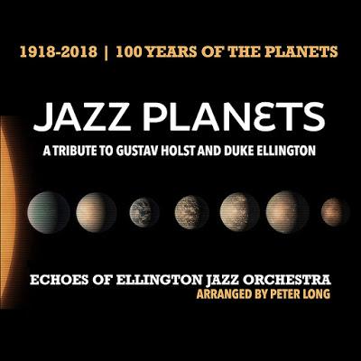 ECHOES OF ELLINGTON JAZZ ORCHESTRA - Jazz Planets : A Tribute To Gustav Holst and Duke Ellington cover