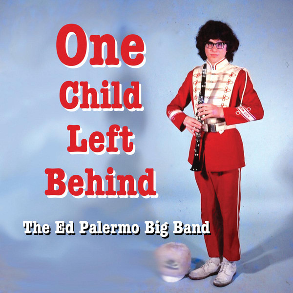 ED PALERMO - One Child Left Behind cover