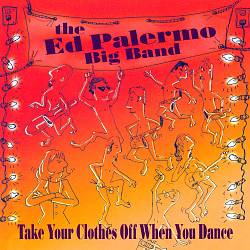 ED PALERMO - Take Your Clothes Off When You Dance cover