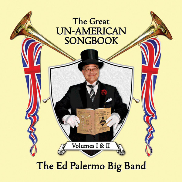 ED PALERMO - The Great Un​-​American Songbook: Volumes I & II cover