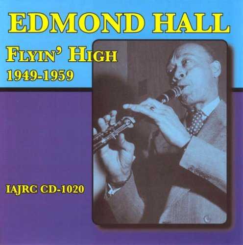 EDMOND HALL - Flyin'High 1949-1959 cover