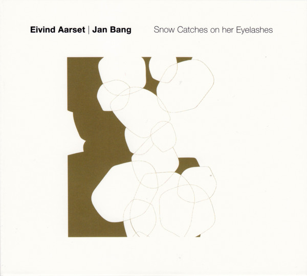 EIVIND AARSET - Eivind Aarset & Jan Bang : Snow Catches on Her Eyelashes cover