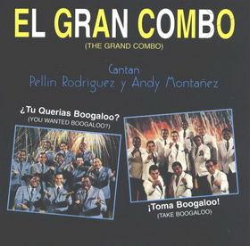 EL GRAN COMBO DE PUERTO RICO - ¿Tu Querias Boogaloo? ¡Toma Boogaloo! cover