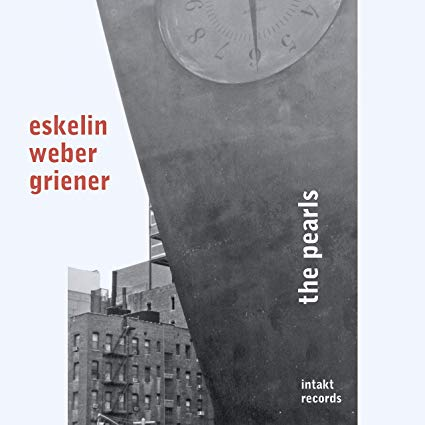 ELLERY ESKELIN - Eskelin Weber Griener : The Pearls cover