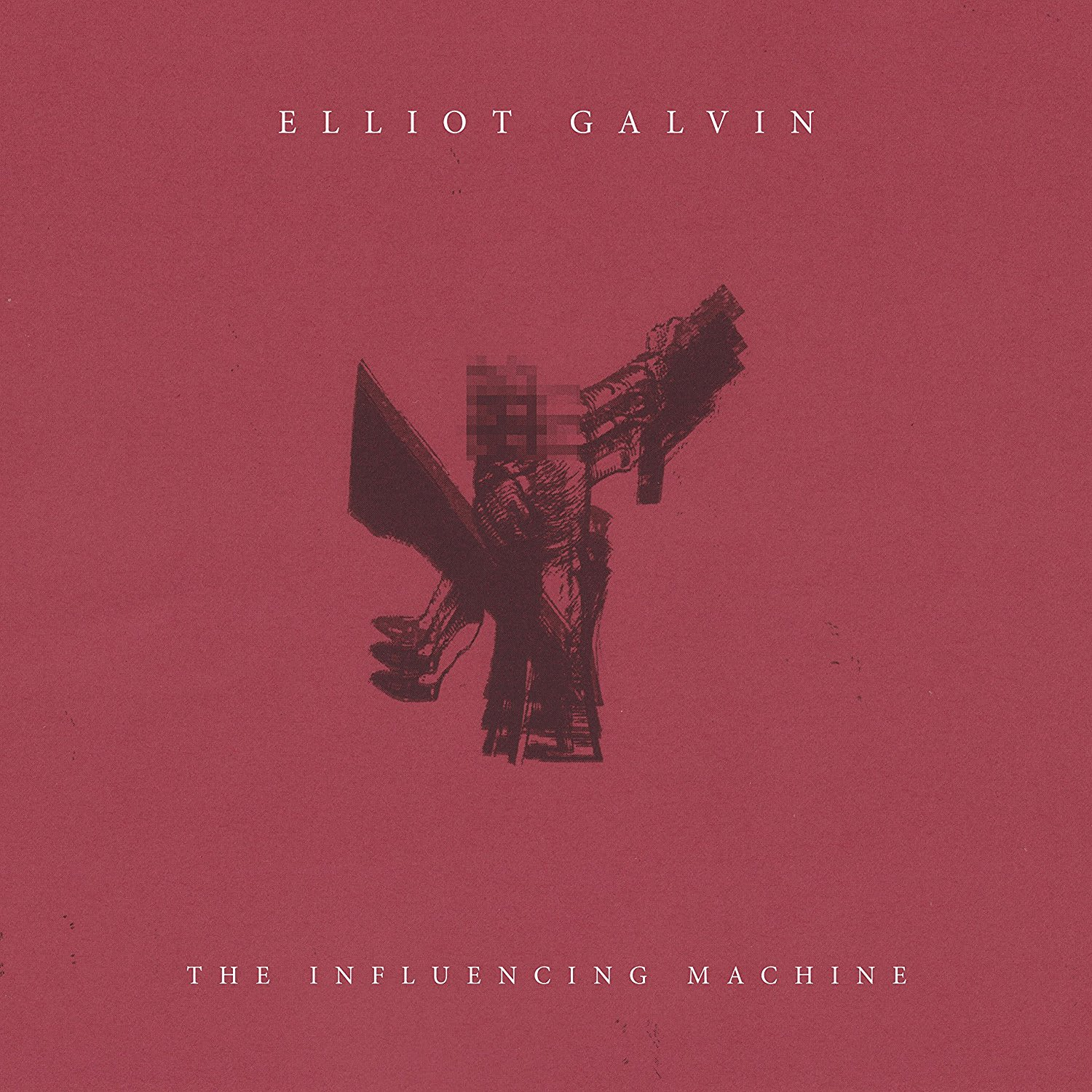 ELLIOT GALVIN - The Influencing Machine cover