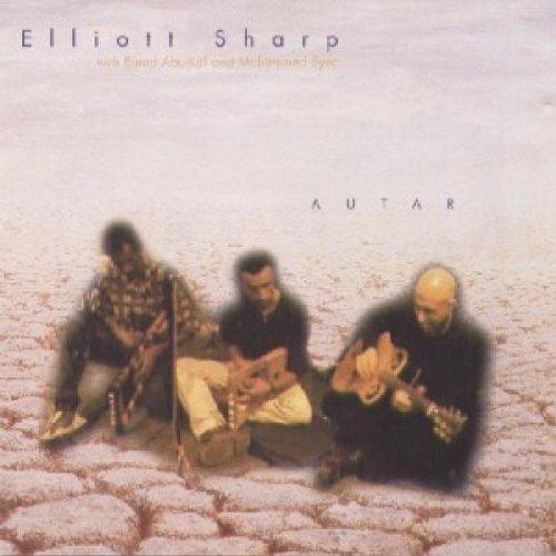 ELLIOTT SHARP - Autar (with with Einad Abu-Kaf and Mohammed Sync) cover