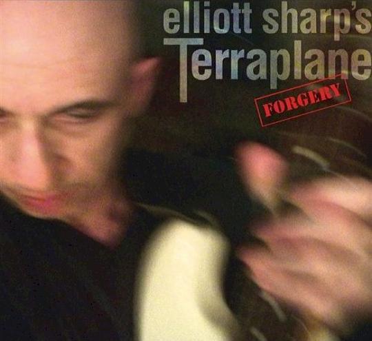 ELLIOTT SHARP - Elliott Sharp's Terraplane : Forgery cover