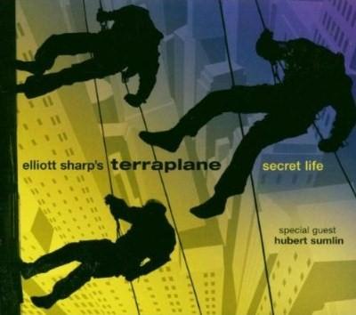 ELLIOTT SHARP - Elliott Sharp's Terraplane : Secret Life cover