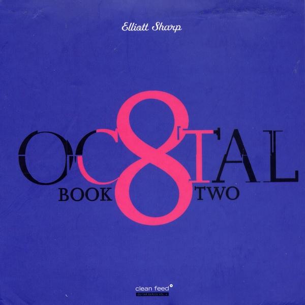 ELLIOTT SHARP - Octal: Book Two cover