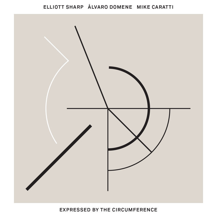 ELLIOTT SHARP - Elliot Sharp, Alvaro Domene, Mike Caratti : Expressed by the Circumference cover