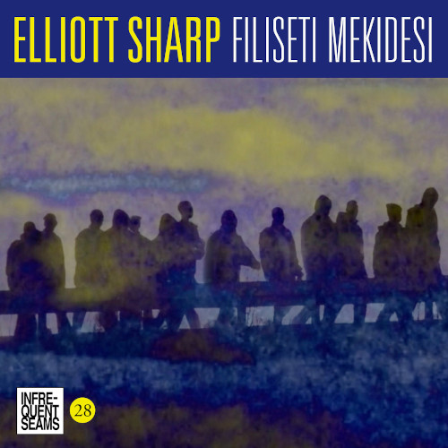 ELLIOTT SHARP - Filiseti Mekidesi cover